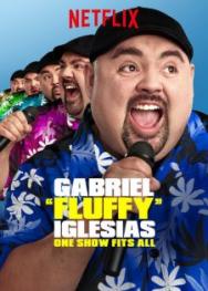 """Gabriel """"Fluffy"""" Iglesias: Một Chương Trình Cho Tất Cả (2019)"""