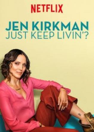 Jen Kirkman: Cứ Sống Tiếp Thôi Nhỉ? (2017)