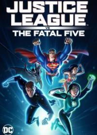 Liên Minh Công Lý Đối Đầu Fatal Five (2019)
