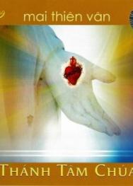 TNCD494: Mai Thiên Vân – Thánh Tâm Chúa (2011)